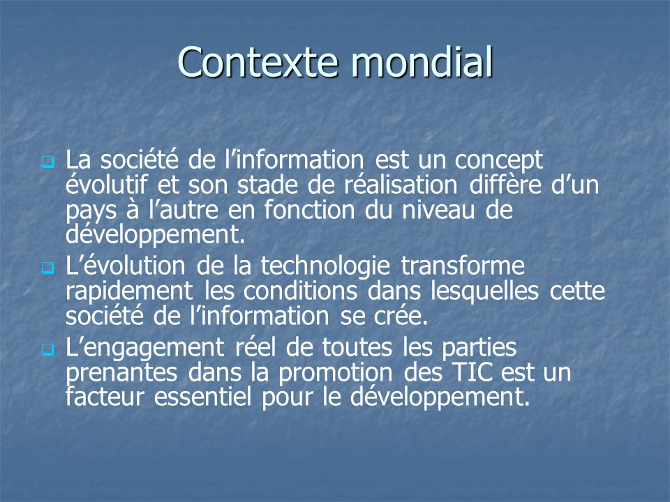 Conclusion Déclencher massivement le déploiement des TIC à loccasion de la tenue du SMSI en Tunisie en Novembre 2005.