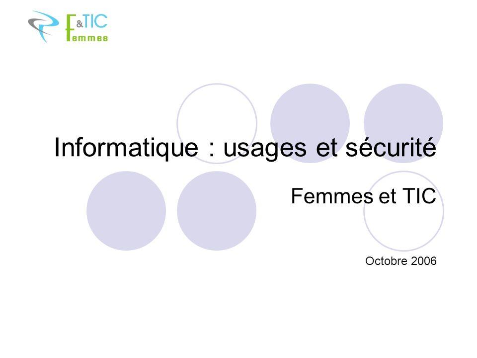 Informatique : usages et sécurité Femmes et TIC Octobre 2006