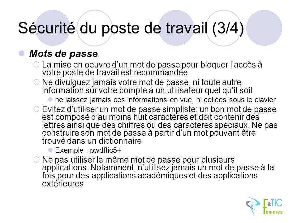Sécurité du poste de travail (3/4) Mots de passe La mise en oeuvre dun mot de passe pour bloquer laccès à votre poste de travail est recommandée Ne di