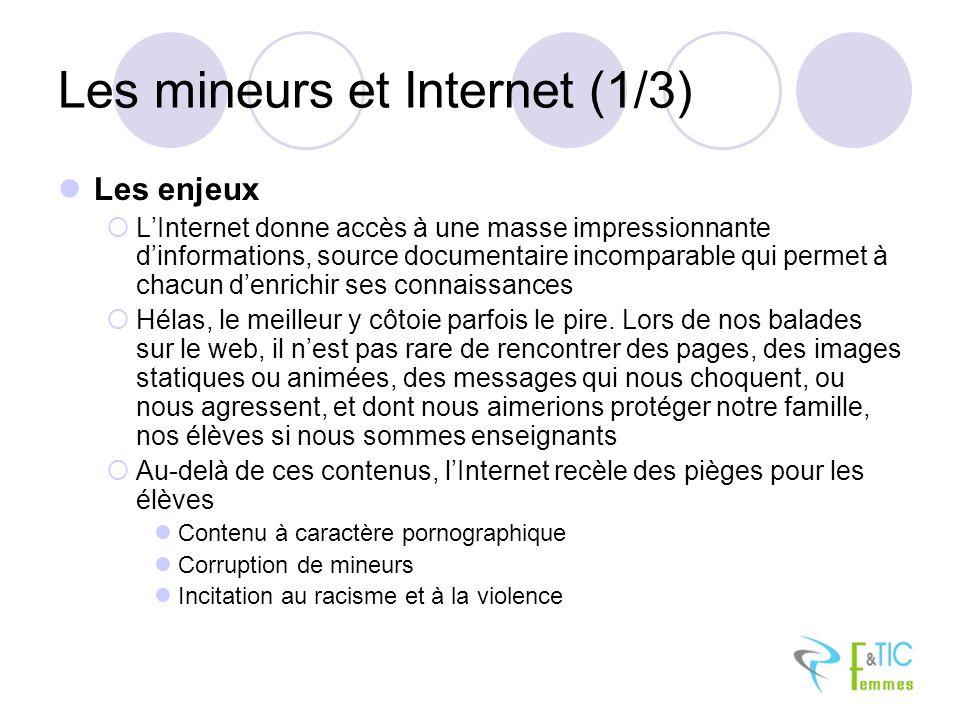 Les mineurs et Internet (1/3) Les enjeux LInternet donne accès à une masse impressionnante dinformations, source documentaire incomparable qui permet