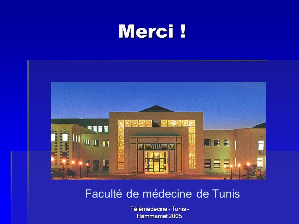 Merci ! Faculté de médecine de Tunis
