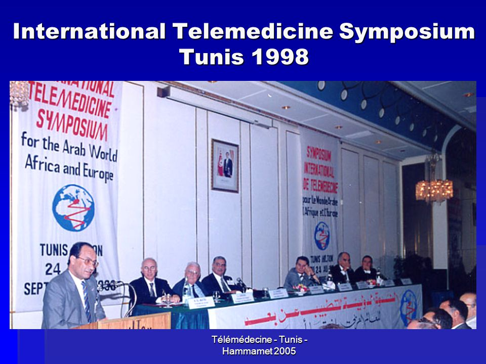 Télémédecine - Tunis - Hammamet 2005 International Telemedicine Symposium Tunis 1998