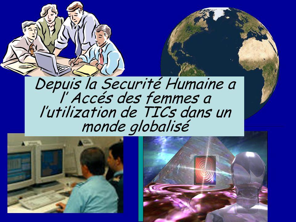 Depuis la Securité Humaine a l Accés des femmes a lutilization de TICs dans un monde globalisé
