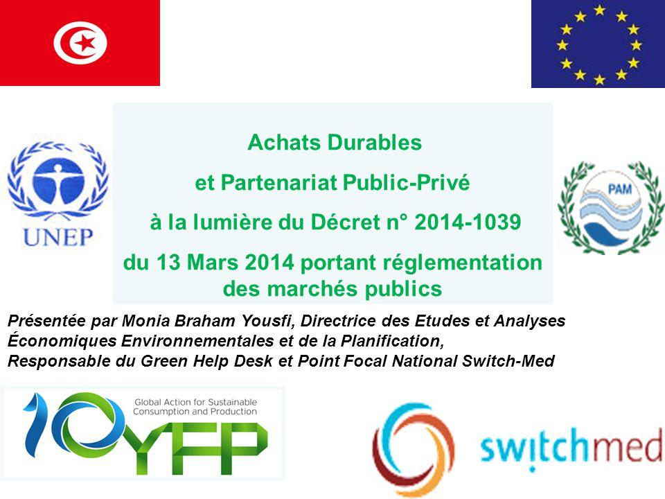Achats Durables et Partenariat Public-Privé à la lumière du Décret n° 2014-1039 du 13 Mars 2014 portant réglementation des marchés publics Présentée p