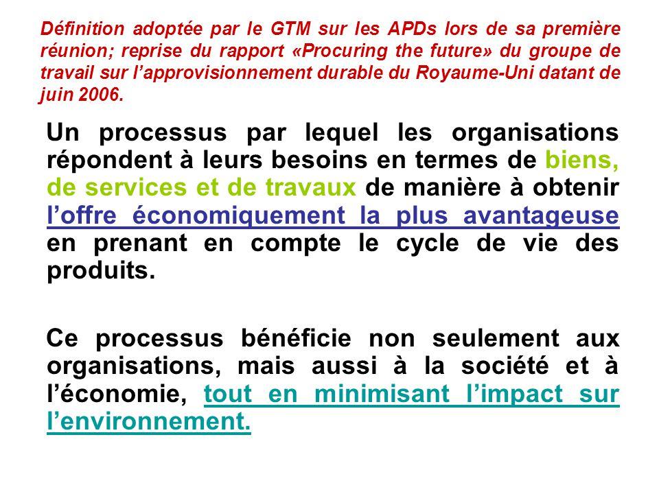 Définition adoptée par le GTM sur les APDs lors de sa première réunion; reprise du rapport «Procuring the future» du groupe de travail sur lapprovisio
