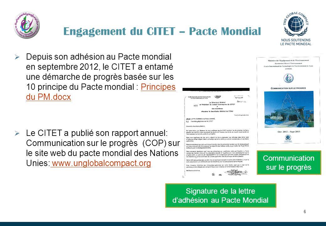 Engagement du CITET – Pacte Mondial Depuis son adhésion au Pacte mondial en septembre 2012, le CITET a entamé une démarche de progrès basée sur les 10