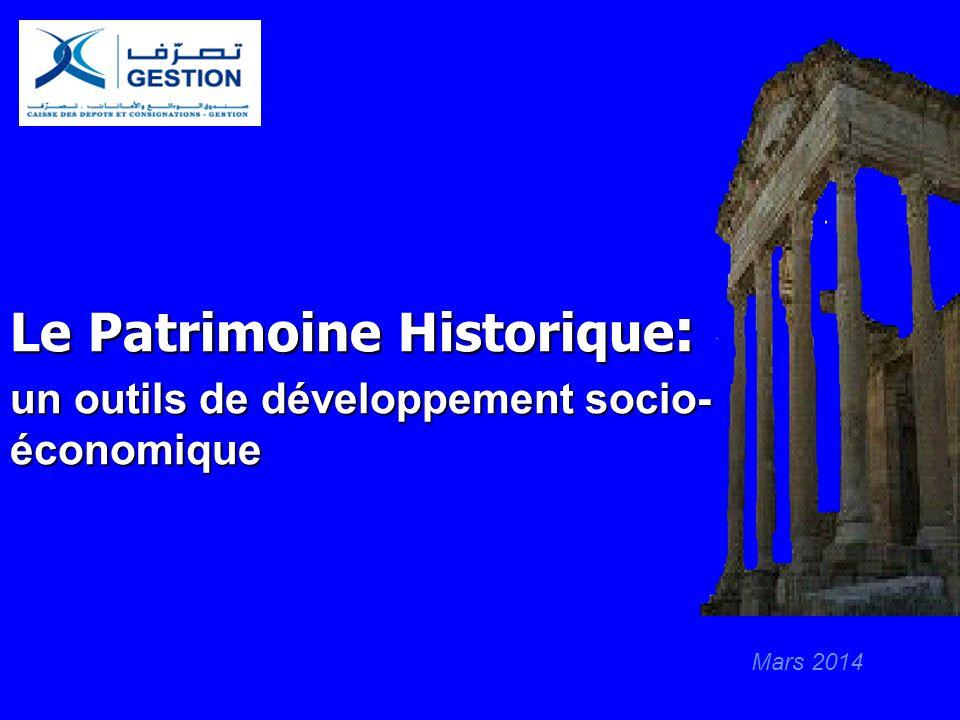 Le Patrimoine Historique: un outils de développement socio- économique Mars 2014