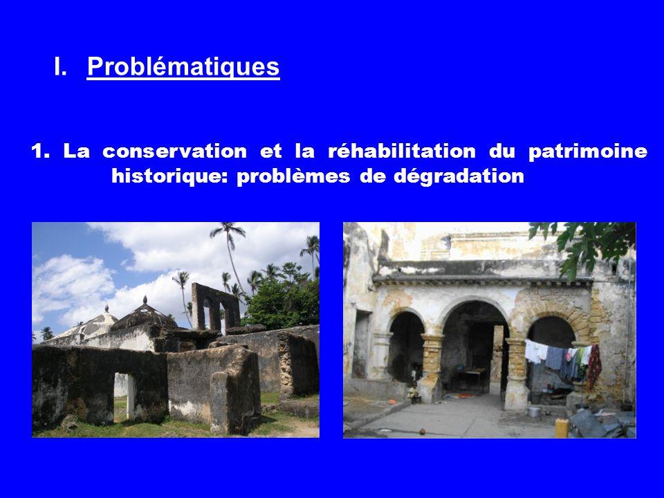 I.Problématiques 1. La conservation et la réhabilitation du patrimoine historique: problèmes de dégradation