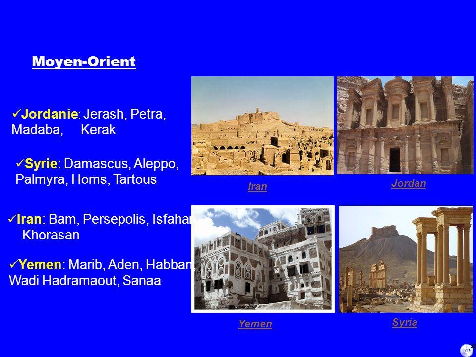 Moyen-Orient Jordan Syria Iran Yemen Jordanie : Jerash, Petra, Madaba, Kerak Syrie: Damascus, Aleppo, Palmyra, Homs, Tartous Iran: Bam, Persepolis, Isfahan, Khorasan Yemen: Marib, Aden, Habban, Wadi Hadramaout, Sanaa