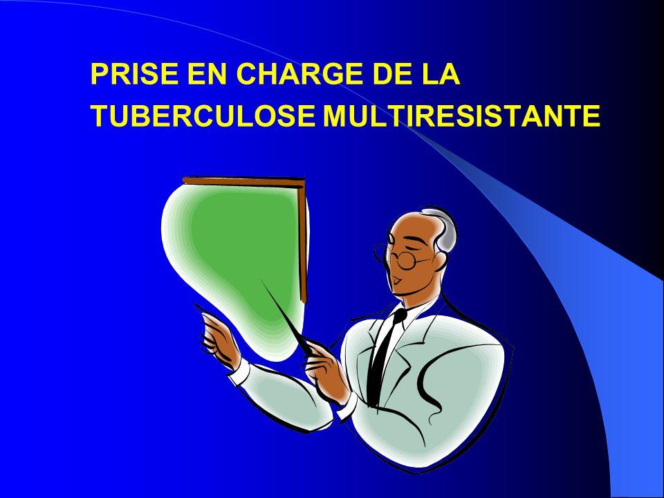 PRISE EN CHARGE DE LA TUBERCULOSE MULTIRESISTANTE