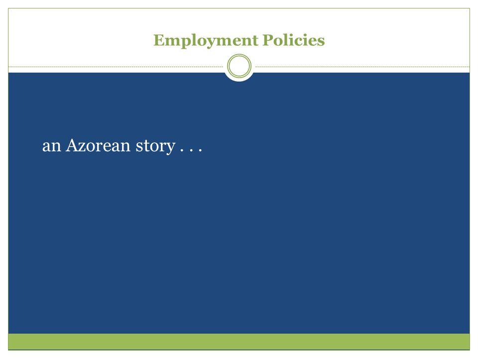 Strategic Prospective for Employment Policies Some comments Is not a matter of predicting the future, but of detecting the factor that needed to be worked