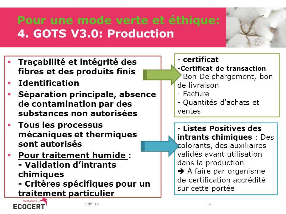 Pour une mode verte et éthique: 4. GOTS V3.0: Production Traçabilité et intégrité des fibres et des produits finis Identification Séparation principal