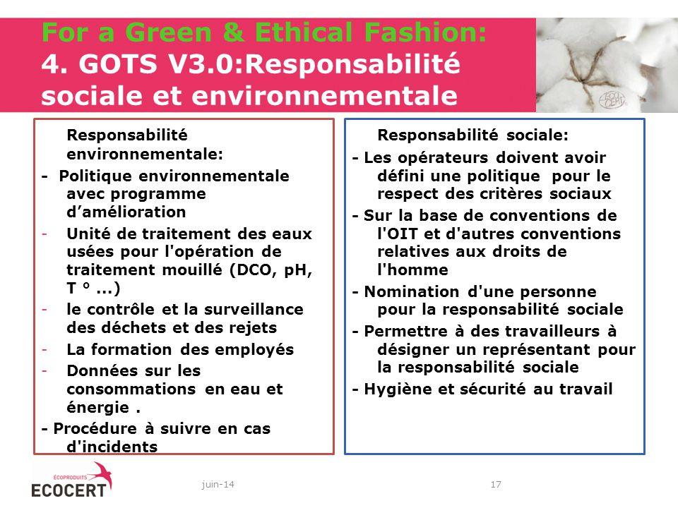 For a Green & Ethical Fashion: 4. GOTS V3.0:Responsabilité sociale et environnementale juin-14 17 Responsabilité environnementale: - Politique environ