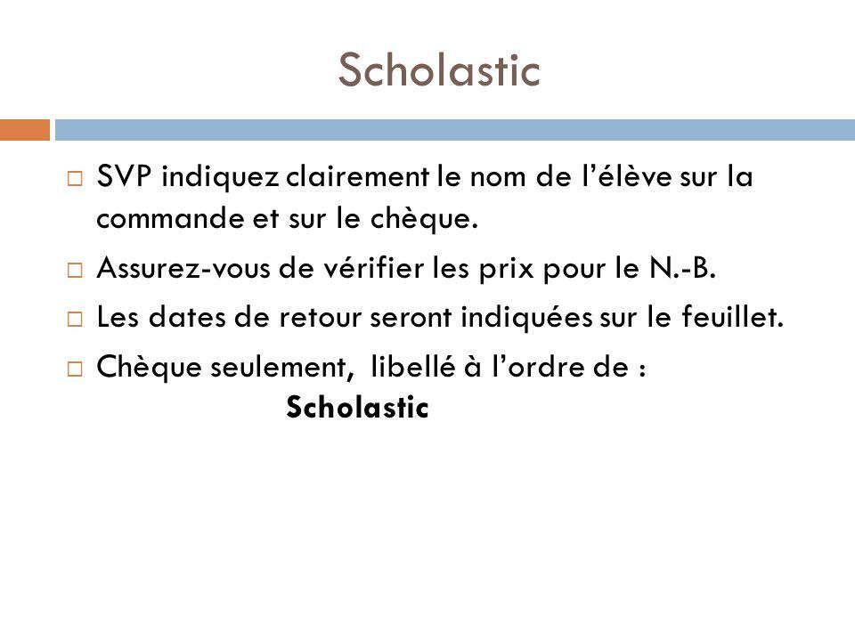 Scholastic SVP indiquez clairement le nom de lélève sur la commande et sur le chèque.