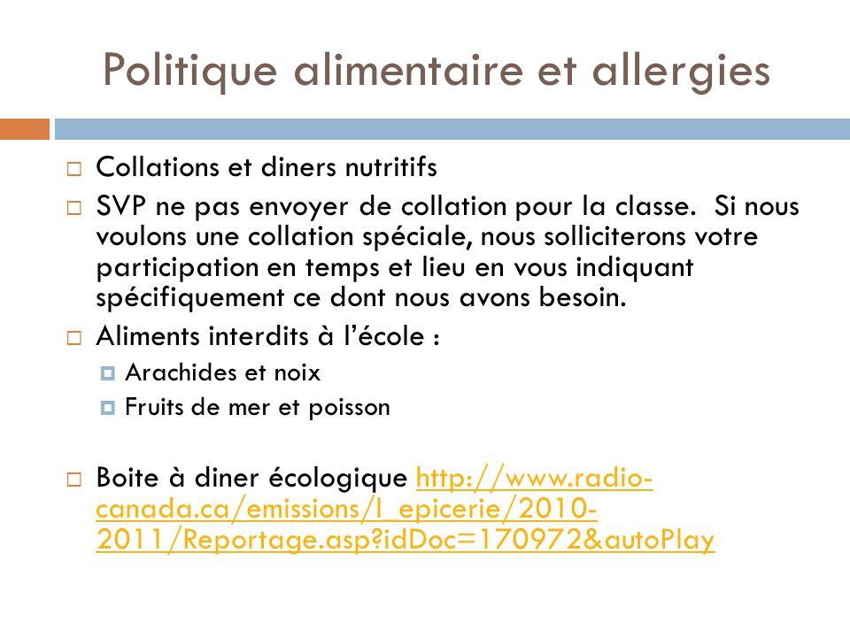 Politique alimentaire et allergies Collations et diners nutritifs SVP ne pas envoyer de collation pour la classe.