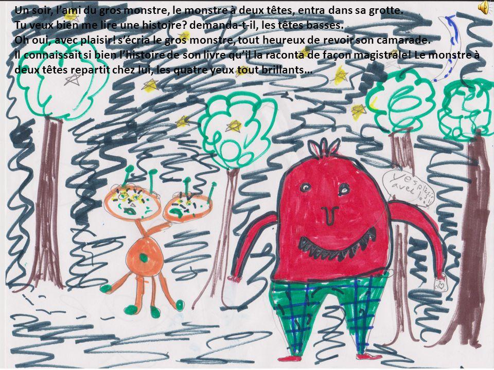 Le lendemain soir, le monstre à deux têtes revint à la grotte avec le monstre pustuleux.