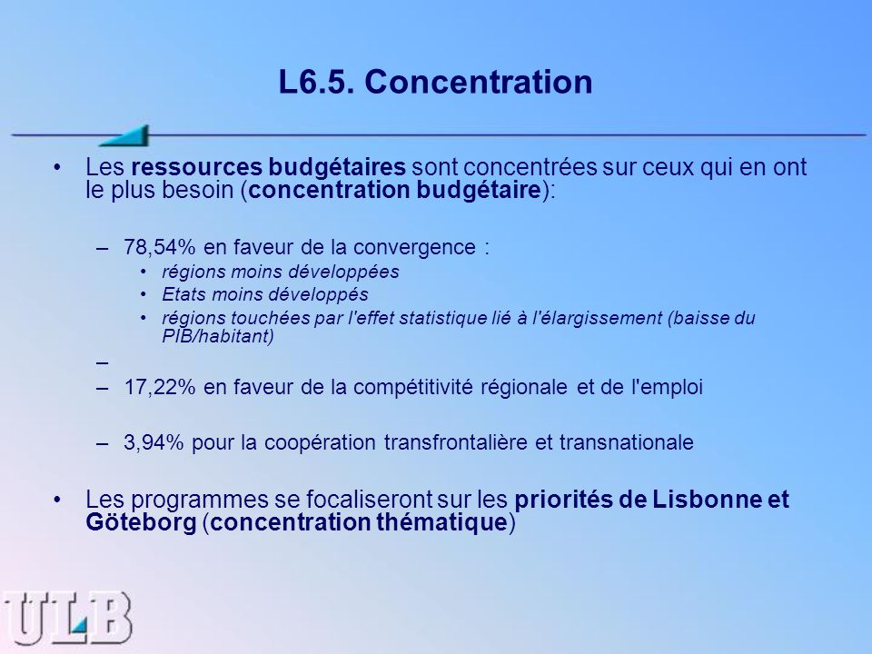 L6.5. Concentration Les ressources budgétaires sont concentrées sur ceux qui en ont le plus besoin (concentration budgétaire): –78,54% en faveur de la
