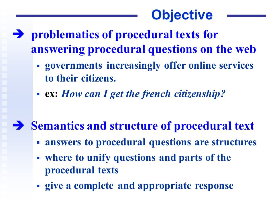 Grammar (3) Instruction (iterative expression), action, (goal) (argument)+, (reference),(picture)+, (warning) Imperative linear sequence instruction < {temporal mark}, imperative linear sequence / instruction.