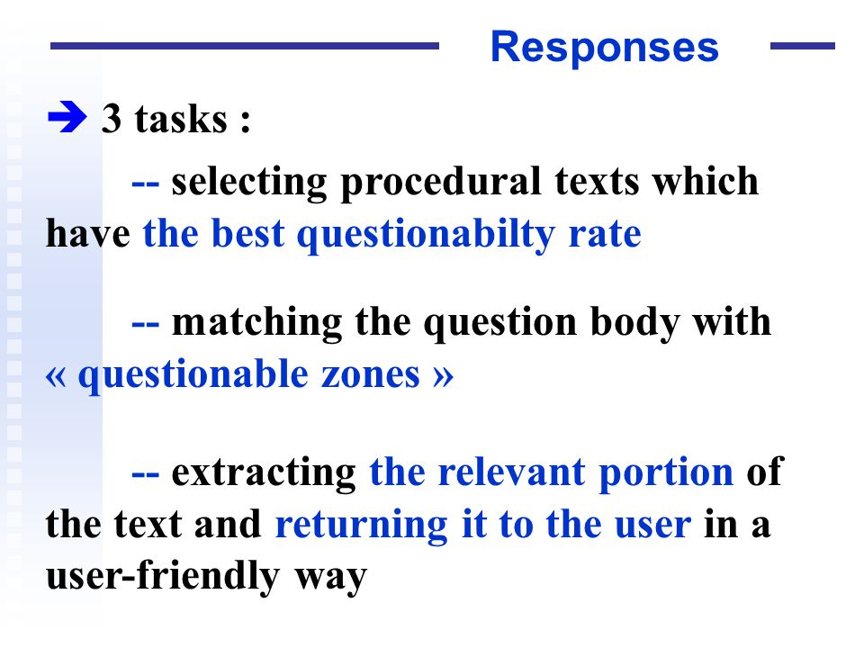 Responses 3 tasks : -- selecting procedural texts which have the best questionabilty rate -- matching the question body with « questionable zones » --