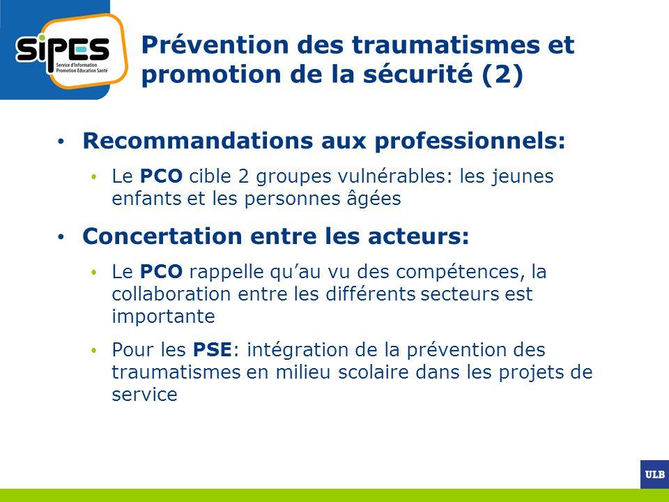 Prévention des traumatismes et promotion de la sécurité (2) Recommandations aux professionnels: Le PCO cible 2 groupes vulnérables: les jeunes enfants