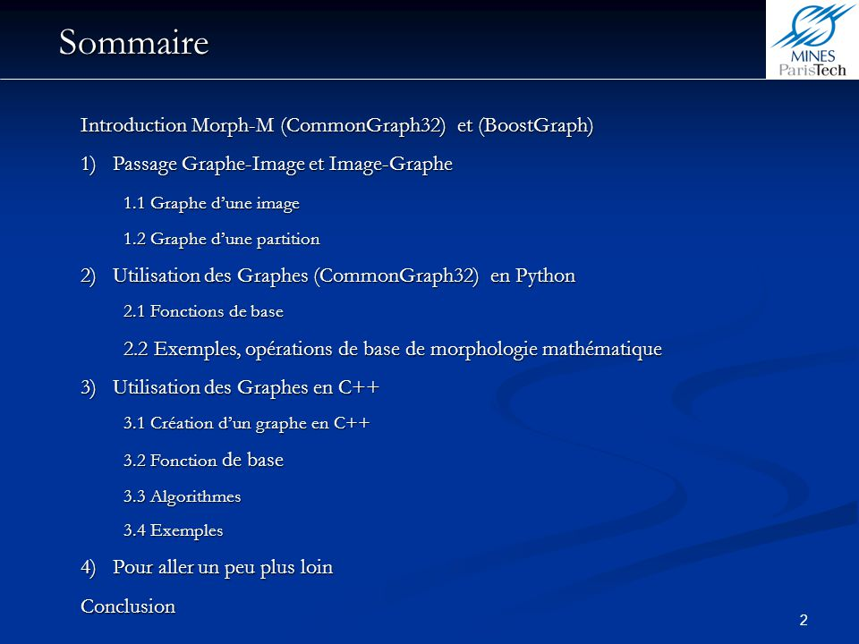 2 Introduction Morph-M (CommonGraph32) et (BoostGraph) 1)Passage Graphe-Image et Image-Graphe 1.1 Graphe dune image 1.1 Graphe dune image 1.2 Graphe d