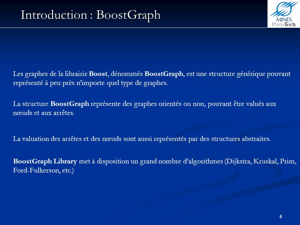 25 3) Utilisation des Graphes en C++ 3.4 Algorithmes Composantes connexes std::vector component(boost::num_vertices(GIn.getBoostGraph())); int num = connected_components(GIn.getBoostGraph(), &component[0]); for (boost::tie(u_iter, u_end)=boost::vertices(GIn.getBoostGraph()) ; u_iter != u_end; ++u_iter){ Gout.setVertexData(*u_iter,component[*u_iter]); } std::vector v_spanning_tree; boost::kruskal_minimum_spanning_tree( (graphIn).getBoostGraph(), std::back_inserter(v_spanning_tree) ) ; Arbre de recouvrement 1 std::vector p(boost::num_vertices((graphIn).getBoostGraph()); boost::prim_minimum_spanning_tree( (graphIn).getBoostGraph(), &p[0] ) ; Arbre de recouvrement 2