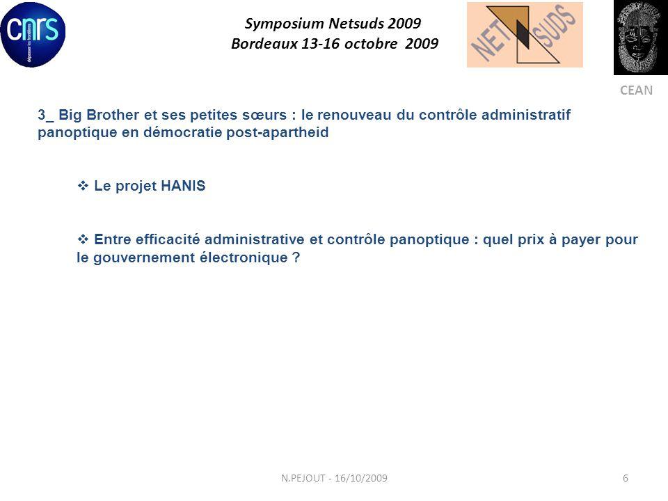 Symposium Netsuds 2009 Bordeaux 13-16 octobre 2009 CEAN Happy end_ Big Brother a besoin dune nounou … de son argent de poche … de sa surveillance 7N.PEJOUT - 16/10/2009