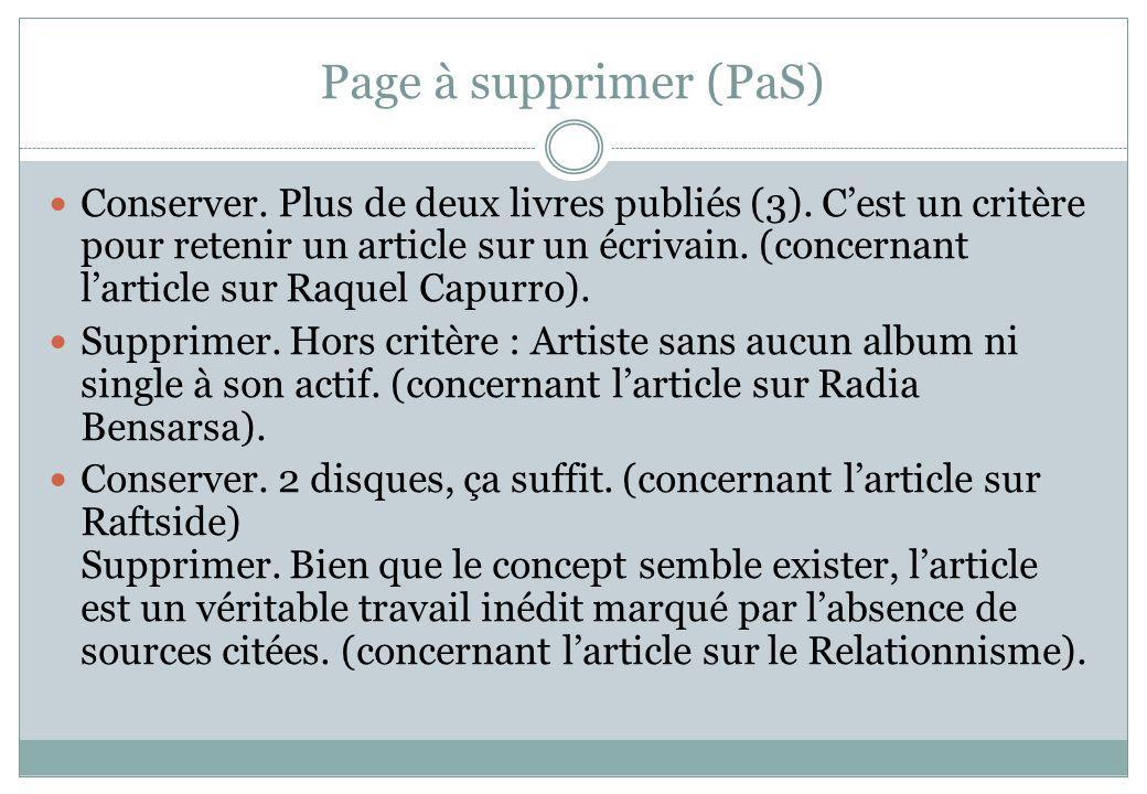 Page à supprimer (PaS) Conserver. Plus de deux livres publiés (3). Cest un critère pour retenir un article sur un écrivain. (concernant larticle sur R