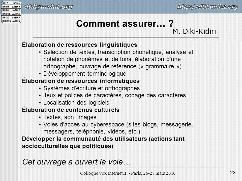 Colloque Vox Internet II - Paris, 26-27 mars 2010 23 Élaboration de ressources linguistiques Sélection de textes, transcription phonétique, analyse et