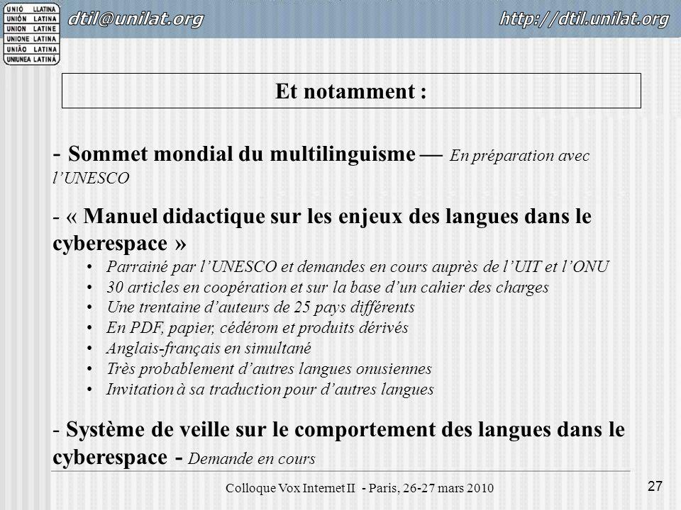 Colloque Vox Internet II - Paris, 26-27 mars 2010 27 - Sommet mondial du multilinguisme En préparation avec lUNESCO - « Manuel didactique sur les enje