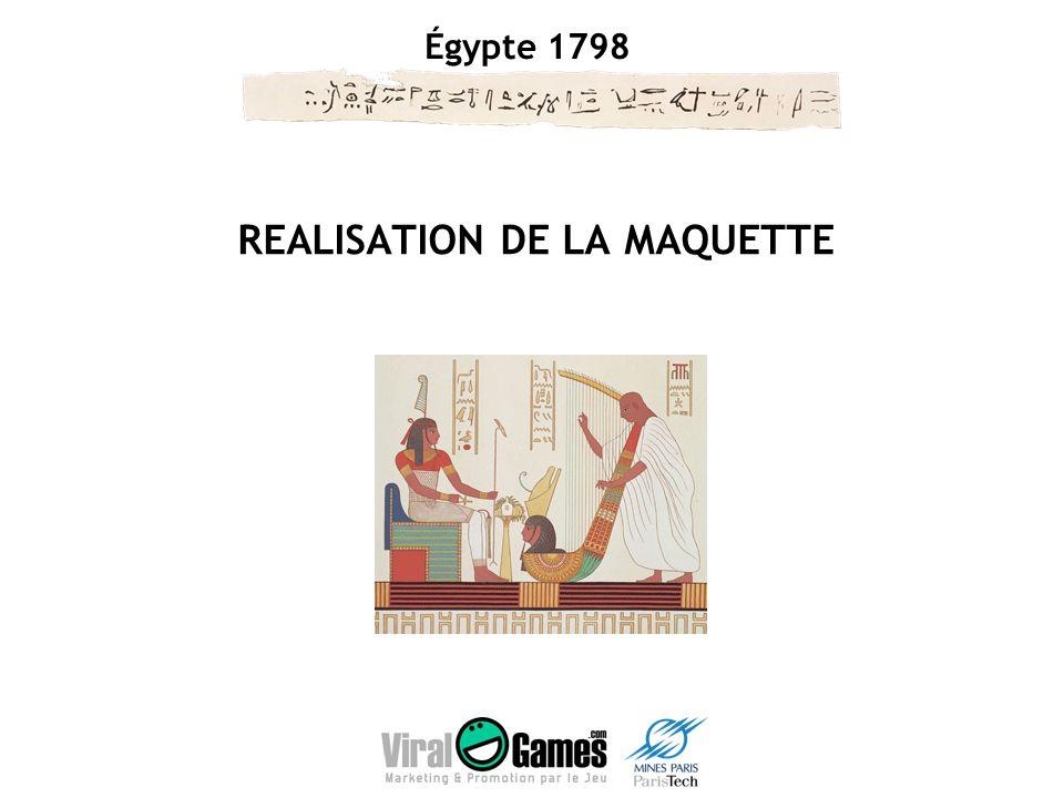 Égypte 1798 REALISATION DE LA MAQUETTE
