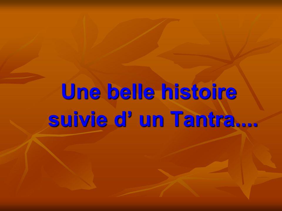 Une belle histoire suivie d un Tantra....