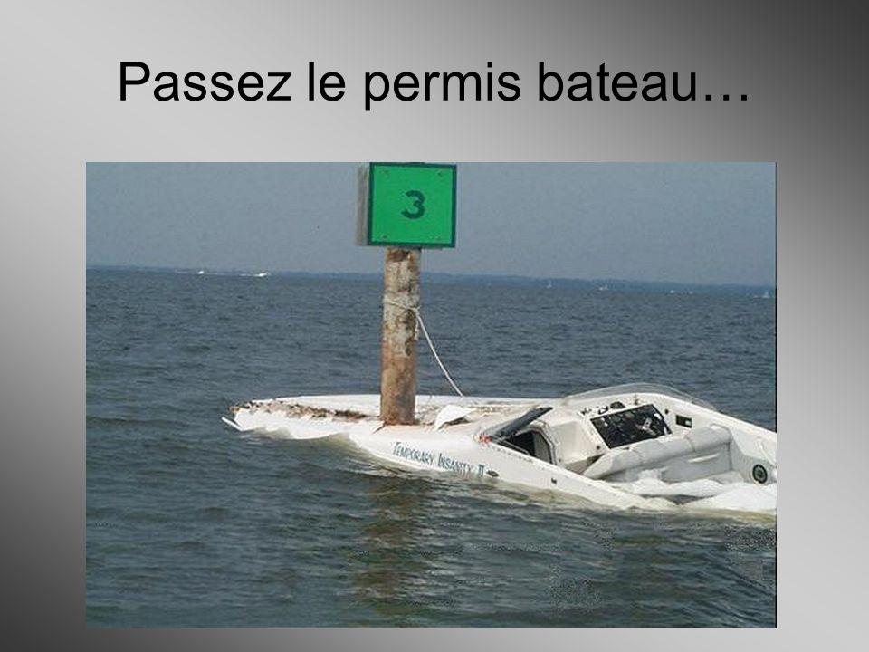 Passez le permis bateau…