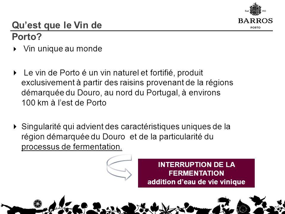 Vin unique au monde Le vin de Porto é un vin naturel et fortifié, produit exclusivement à partir des raisins provenant de la régions démarquée du Dour
