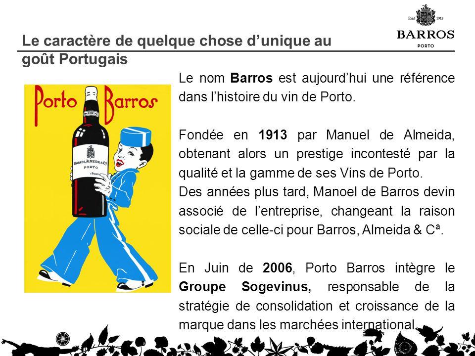 Le caractère de quelque chose dunique au goût Portugais Le nom Barros est aujourdhui une référence dans lhistoire du vin de Porto. Fondée en 1913 par