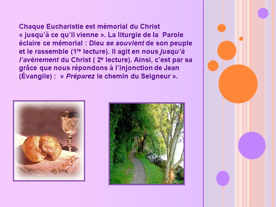Chaque Eucharistie est mémorial du Christ « jusquà ce quil vienne ».