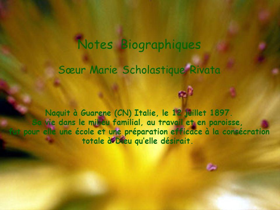 Notes Biographiques Sœur Marie Scholastique Rivata Naquit à Guarene (CN) Italie, le 12 juillet 1897.