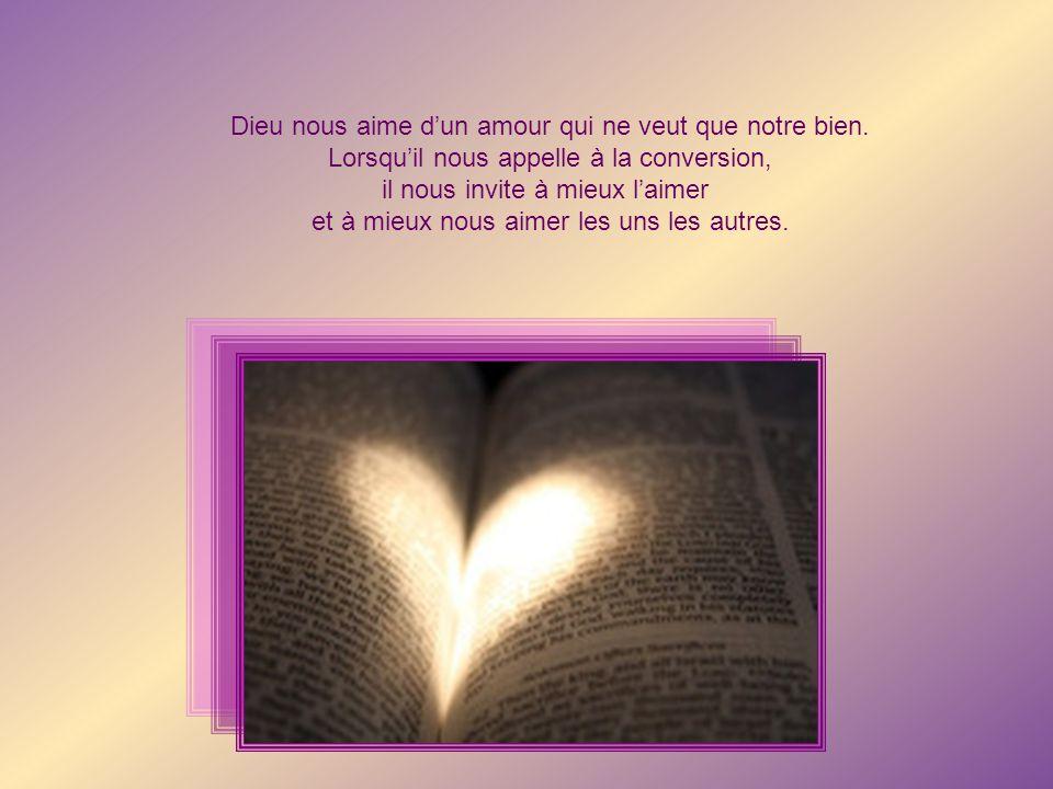 Dieu nous aime dun amour qui ne veut que notre bien.