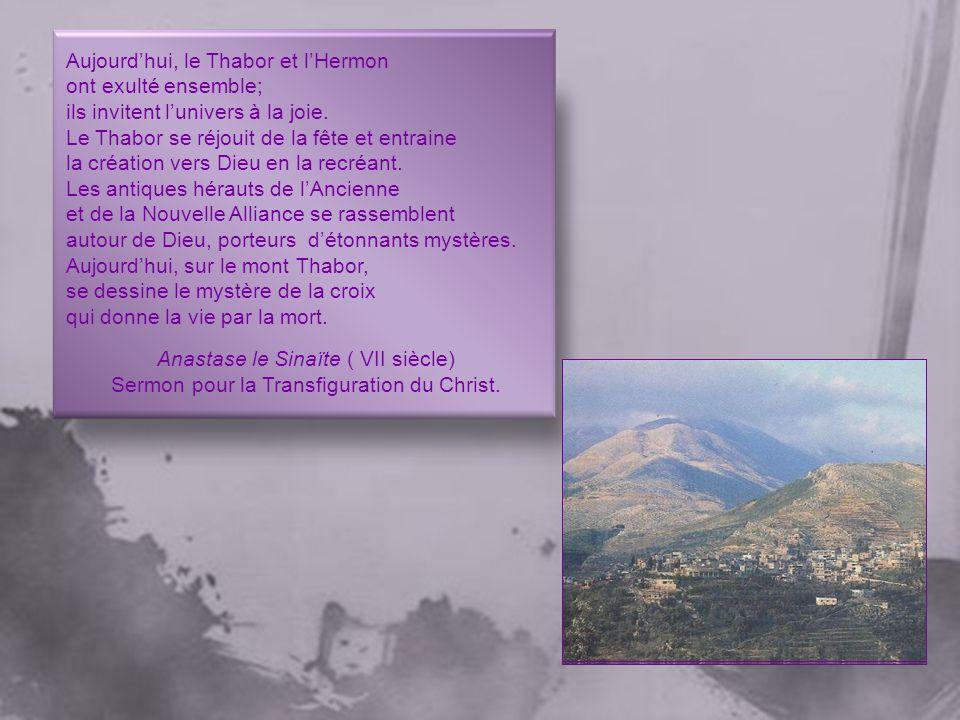 Aujourdhui, sur le mont Thabor, le Christ a recréé limage de la beauté céleste.