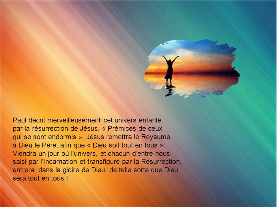 La Résurrection de Jésus nous donne la clé de lintelligence de notre univers, et tout particulièrement de ce qui nous intéresse le plus dans cet unive