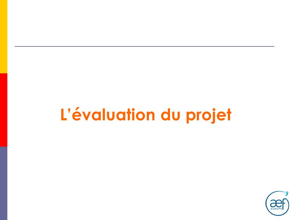 Objectifs Le but de lévaluation est de fournir des renseignements permettant de prendre des mesures comme des décisions, la planification stratégique, la rédaction de rapport ou la modification des activités.