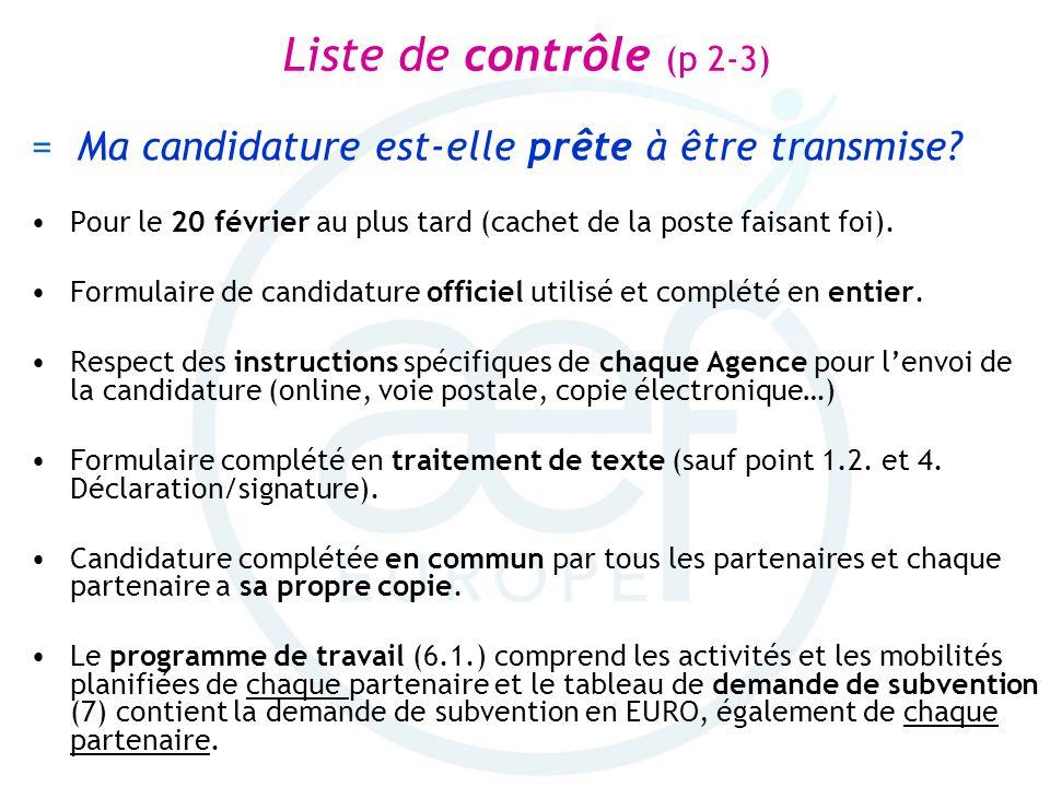 Liste de contrôle (p 2-3) = Ma candidature est-elle prête à être transmise? Pour le 20 février au plus tard (cachet de la poste faisant foi). Formulai