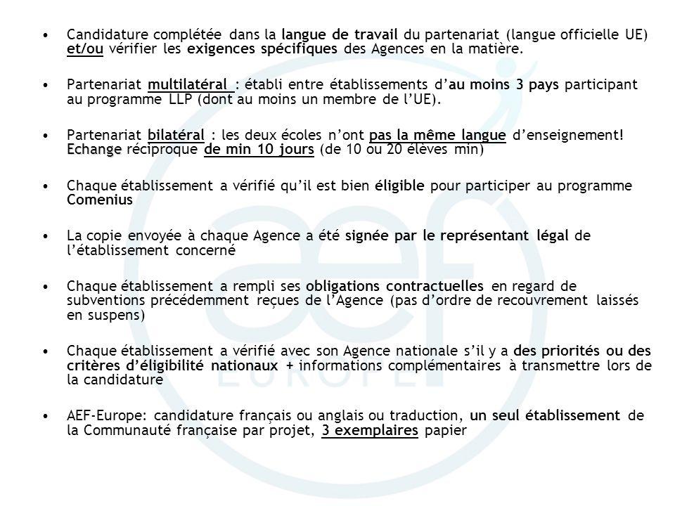 Candidature complétée dans la langue de travail du partenariat (langue officielle UE) et/ou vérifier les exigences spécifiques des Agences en la matiè