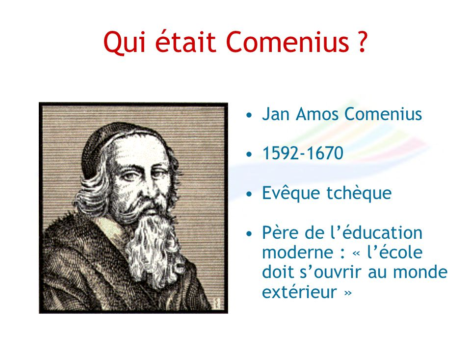 Qui était Comenius .