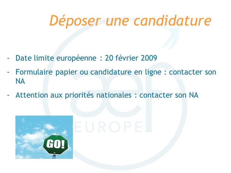 Déposer une candidature -Date limite européenne : 20 février 2009 -Formulaire papier ou candidature en ligne : contacter son NA -Attention aux priorit