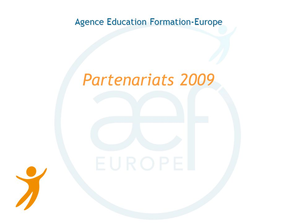 Agence Education Formation-Europe Partenariats 2009