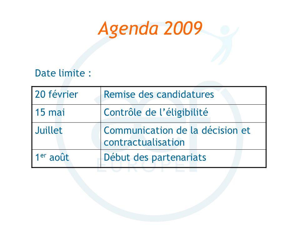 Agenda 2009 20 févrierRemise des candidatures 15 maiContrôle de léligibilité JuilletCommunication de la décision et contractualisation 1 er aoûtDébut des partenariats Date limite :