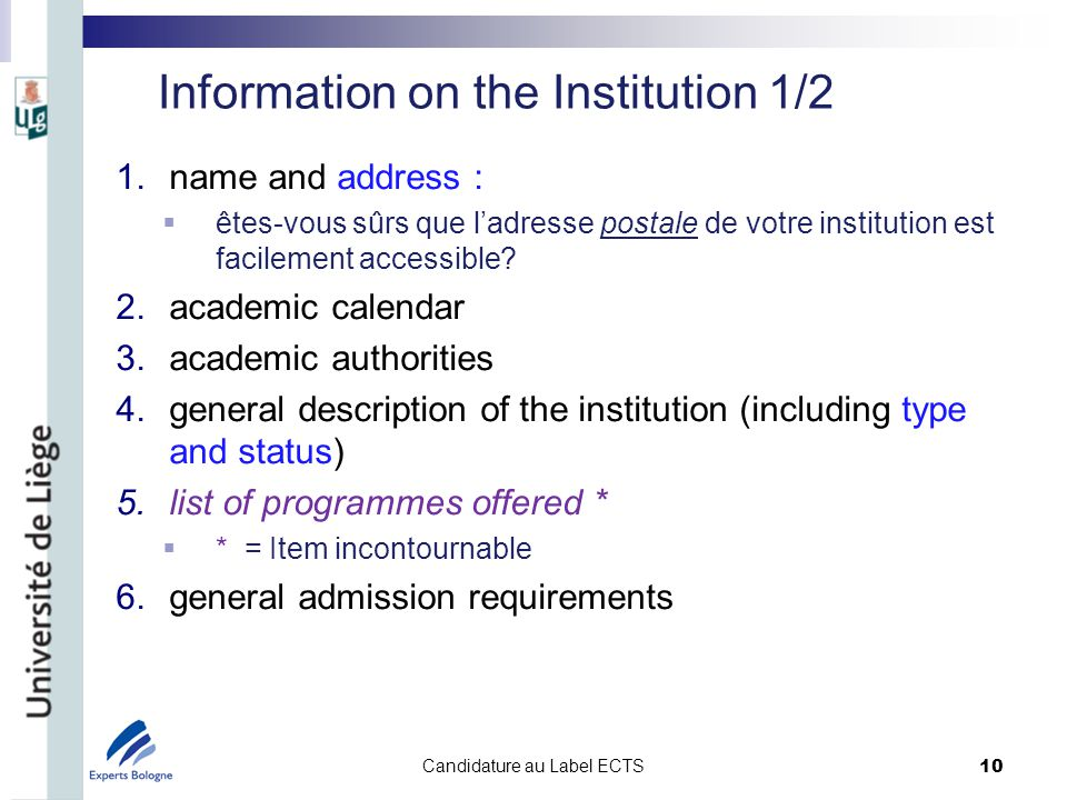 Information on the Institution 1/2 1.name and address : êtes-vous sûrs que ladresse postale de votre institution est facilement accessible.