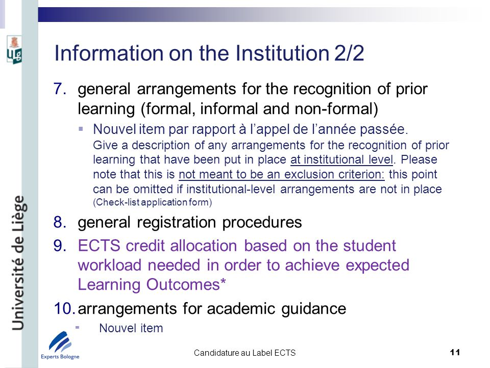 Information on the Institution 2/2 7.general arrangements for the recognition of prior learning (formal, informal and non-formal) Nouvel item par rapport à lappel de lannée passée.