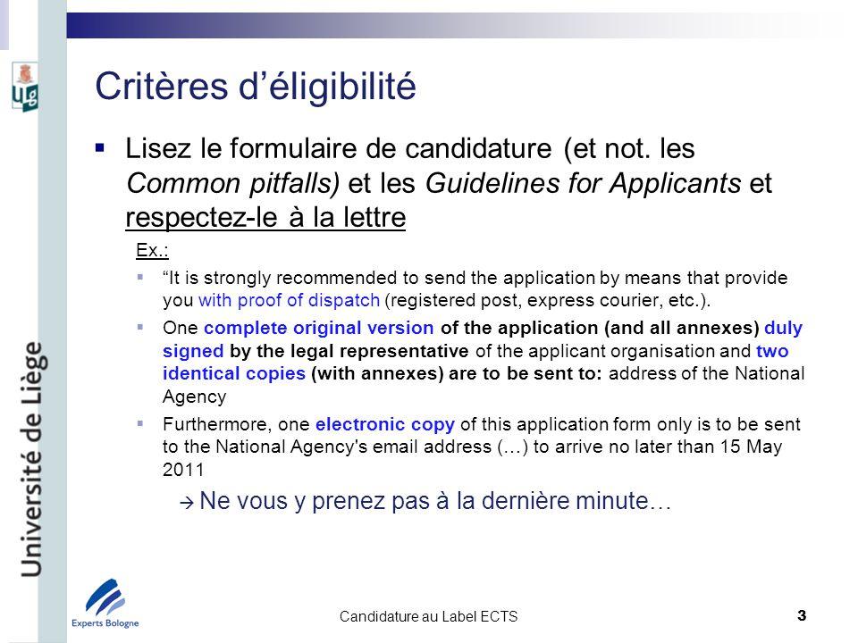 Critères déligibilité – formulaire de candidature La candidature comprend deux sections : 1.Information Package/Course catalogue (site web) 2.Dossiers étudiants Candidature au Label ECTS 4
